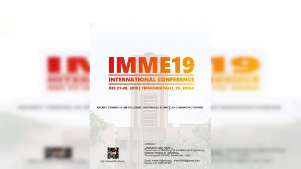 International Conference on Recent Trends in Metallurgy, Materials Science and Manufacturing IMME 19